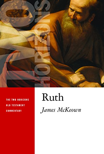 Ruth (The Two Horizons Old Testament Commentary (THOTC))