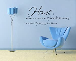 OneHouse Home Where You Treat Your Friends Like Family And Your Family Like Friends Art Quote Decal Peel & Stick Sticker Vinyl Wall Decor by OneHouse