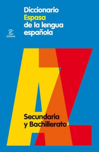 Diccionario de Secundaria y Bachillerato (Diccionario Espasa)