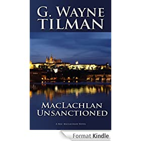 MacLachlan Unsanctioned: A Mack MacLachlan Novel (Mack MacLachlan Novels Book 1) (English Edition)