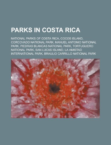 Parks in Costa Rica: Botanical Gardens in Costa Rica, National Parks of Costa Rica, Cocos Island, Corcovado National Park