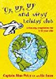 Up, Up, Up and Away Holiday Club: A Five-day Programme for 5-11 Year Olds (1844170659) by Price, Alan