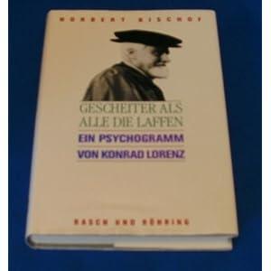 Gescheiter als alle die Laffen; Ein Psychogramm von Konrad Lorenz