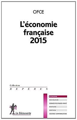 L'économie française 2015 par OBSERVATOIRE FRANÇAIS DES CONJONCTURES ÉCONOMIQUES (OFCE)