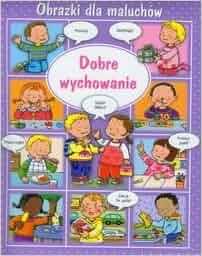 Dobre wychowanie. Obrazki dla maluchów (Polska wersja jezykowa