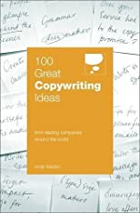 100 Great Copywriting Ideas: From Leading Companies Around the World (100 Great Ideas) [Paperback]