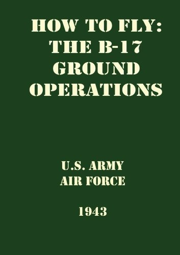 How to Fly:  The B-17 - Ground Operations