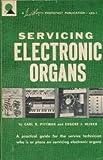 Servicing electronic organs, (A Howard W  Sams photofact publication)