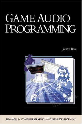 Game Audio Programming (Advances in Computer Graphics and Game Development Series)