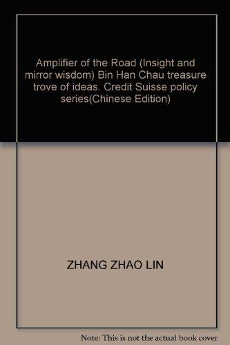 amplifier-of-the-road-insight-and-mirror-wisdom-bin-han-chau-treasure-trove-of-ideas-credit-suisse-p