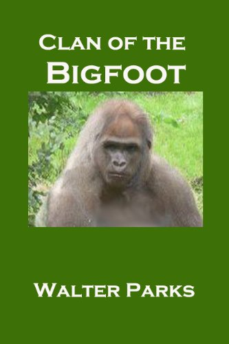 Book: Clan of the Bigfoot by Walter Parks