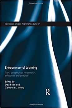 Entrepreneurial Learning: New Perspectives In Research, Education And Practice (Routledge Studies In Entrepreneurship)