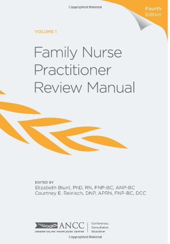 Family Nurse Practitioner Review Manual, 4Th Edition - Volume 1
