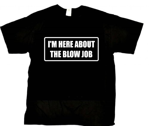 Beach Graphic Pros I m here about the blow job funny Saying Novelty Adult X-Large Black T-shirt