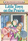 Little Town on the Prairie (Little House) (0064400077) by Laura Ingalls Wilder