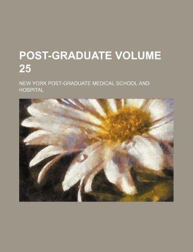 Post-Graduate Volume 25