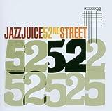 Songtexte von Jazz Juice - 52nd Street
