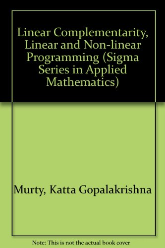 Linear Complementarity, Linear and Non-linear Programming (Sigma Series in Applied Mathematics) (Linear Programming Katta Murty compare prices)