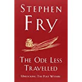 The Ode Less Travelled: Unlocking the Poet Withinby Stephen Fry