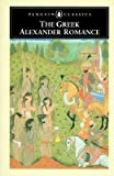 img - for The Greek Alexander Romance[GREEK ALEXANDER ROMANCE][Paperback] book / textbook / text book