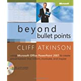 Beyond Bullet Points: Using Microsoft® Office PowerPoint® 2007 to Create Presentations That Inform, Motivate, and Inspire: Using Microsoft Office PowerPoint 2007 to Create Presentations That Inform, Motivate, and Inspireby Cliff Atkinson