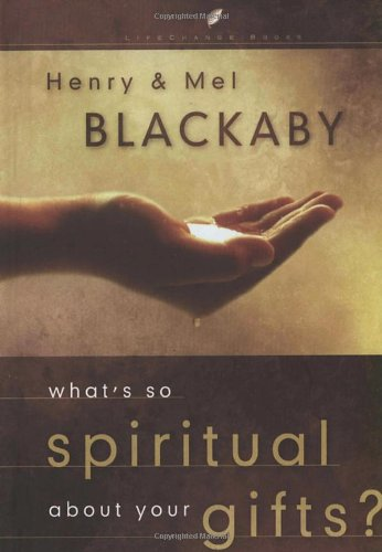 What's So Spiritual about Your Gifts? (LifeChange Books)