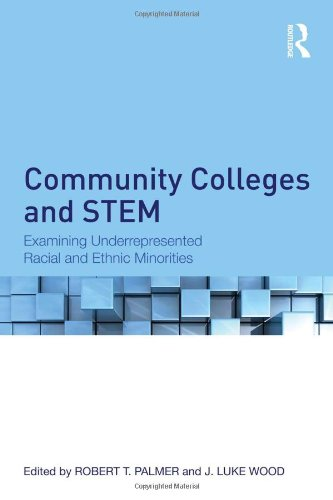 Community Colleges and STEM: Examining Underrepresented Racial and Ethnic Minorities