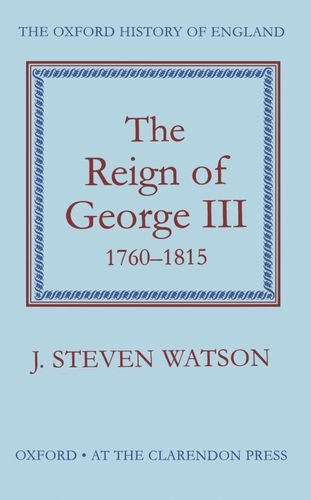 The Reign of George III: 1760-1815 (Oxford History of England)