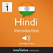 Learn Hindi - Level 1: Introduction to Hindi: Volume 1: Lessons 1-25 Audiobook by  Innovative Language Learning LLC Narrated by  HindiPod101.com
