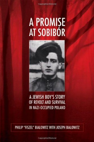 A Promise at Sobibaor: a Jewish Boy's Story of Revolt and Survival in Nazi-occupied Poland