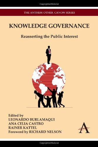 Knowledge Governance: Reasserting the Public Interest (Anthem Other Canon Economics)