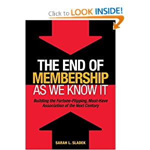 The End of Membership As We Know It: Building the Fortune-Flipping, Must-Have Association of the Next Century