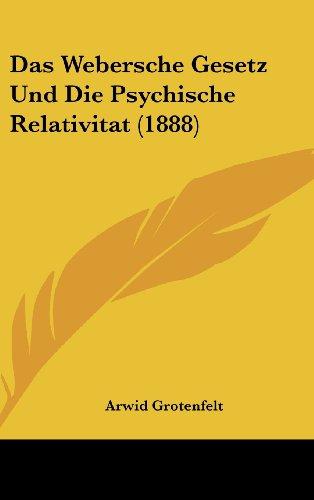 Das Webersche Gesetz Und Die Psychische Relativitat (1888)