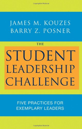 The Student Leadership Challenge: Five Practices for...