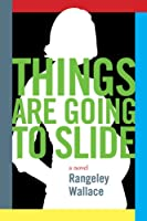Things are Going to Slide [Kindle Edition]