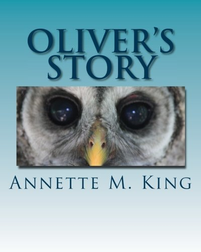 Oliver's Story: The Little Owl Who Did Things His Way (Wild Child Tales) (Volume 1)
