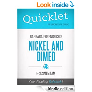 nickel and dimed book reflection Barbara ehrenreich barbara ehrenreich is the author of nickel and dimed, blood rites, the worst years of our lives (a new york times bestseller), fear of falling, which was nominated for a national book critics circle award, and several other books.