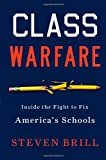 Class Warfare: Inside the Fight to Fix Americas Schools