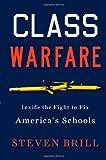 Class Warfare: Inside the Fight to Fix Americas Schools