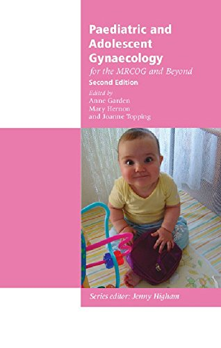 Paediatric and Adolescent Gynaecology for the MRCOG and Beyond (Membership of the Royal College of Obstetricians and Gynaecologists and Beyond)