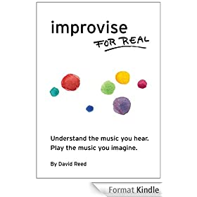 Improvise for Real (English Edition)