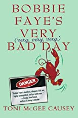 Bobbie Faye&#39;s Very (very, very, very) Bad Day