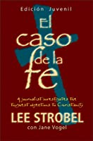 Case for Faith - Student Edition (El Caso De La Fe) (Spanish Edition)