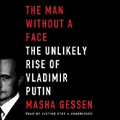 The Man without a Face: The Unlikely Rise of Vladimir Putin | [Masha Gessen]