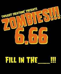 Zombies!!! 6.66 Fill in the ___!!!