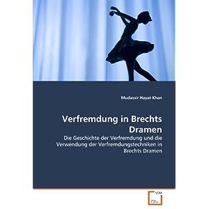 Verfremdung in Brechts Dramen: Die Geschichte der Verfremdung und die Verwendung der Verfr