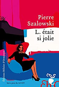 L. était si jolie par Pierre Szalowski