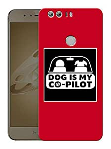 "Dog Is My Co-Pilot - Red Printed Designer Mobile Back Cover For ""Huawei Honor 8"" (3D, Matte, Premium Quality Snap On Case)"