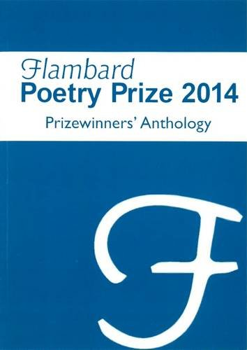 Flambard Poetry Prize 2014: Prizewinners' Anthology