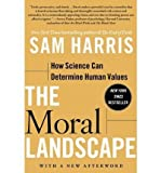 img - for BY Harris, Sam ( Author ) [{ The Moral Landscape: How Science Can Determine Human Values By Harris, Sam ( Author ) Sep - 13- 2011 ( Paperback ) } ] book / textbook / text book